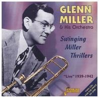 Glenn Miller - Swinging Miller Thrillers