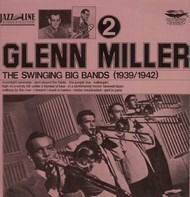 Glenn Miller - The Swinging Big Bands - Glenn Miller Vol. 1
