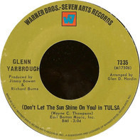 Glenn Yarbrough - (Don't Let The Sun Shine On You) In Tulsa