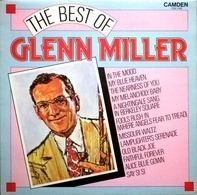 Glenn Miller - The Best Of Glenn Miller