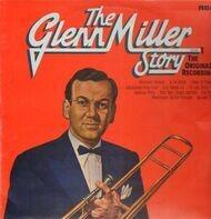 Glenn Miller - The Glenn Miller Story Vol. 1: The Original Recordings