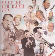 Glenn Miller, Tommy Dorsey, Buddy Rich,.. - Best Of Big Band Era