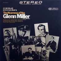 Glenn Miller And His Orchestra - The Nearness Of You