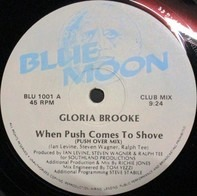 Gloria Brooke - When Push Comes To Shove