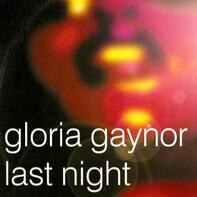 Gloria Gaynor - Last Night