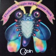 Goblin - Il Fantastico Viaggio Del 'Bagarozzo' Mark