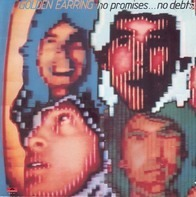 Golden Earring - No Promises ... No Debts