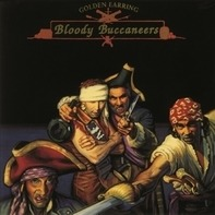 Golden Earring - Bloody Buccaneers