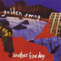 Golden Smog - Another Fine Day