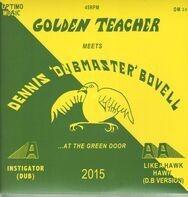 Golden Teacher Meets Dennis Bovell - Golden Teacher Meets Dennis Bovell At The Green Door
