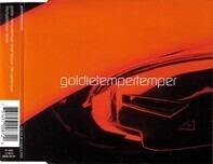 Goldie - Temper Temper
