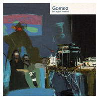 Gomez - Get Myself Arrested