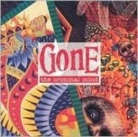 Gone - The Criminal Mind