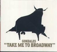 Gonzales - Take Me To Broadway