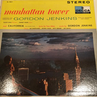 Gordon Jenkins And His Orchestra And Chorus - Manhattan Tower / California (The Golden State)