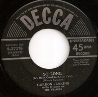 Gordon Jenkins And His Orchestra And The Weavers - So Long (It's Been Good To Know Yuh) / Lonesome Traveler
