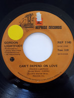 Gordon Lightfoot - Can't Depend On Love / It's Worth Believin'