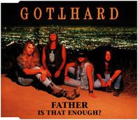 Gotthard - Father Is That Enough?