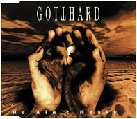 Gotthard - He Ain't Heavy...