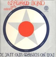 Graham Bond With Magick - We Put Our Magick On You