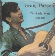 Gram Parsons - The Early Years 1963-65