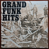 Grand Funk Railroad - Grand Funk Hits