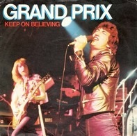 Grand Prix - Keep On Believing