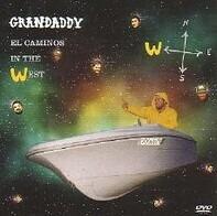 Grandaddy - El Caminos In The West