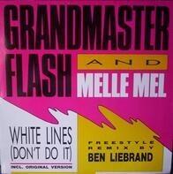 Grandmaster Flash & Melle Mel - White Lines (Don't Do It) (Freestyle Remix)