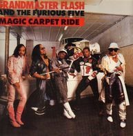 Grandmaster Flash & The Furious Five - Magic Carpet Ride
