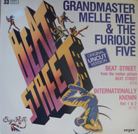 Grandmaster Melle Mel & The Furious Five - Beat Street / Internationally Known
