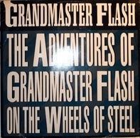 Grandmaster Flash & The Furious Five - The Adventures Of Grandmaster Flash On The Wheels Of Steel