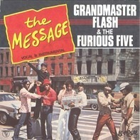Grandmaster Flash & The Furious Five Featuring Melle Mel & Duke Bootee - The Message