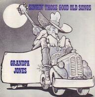 Grandpa Jones - Singin' those good old songs