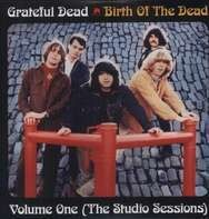 GRATEFUL DEAD - BIRTH OF THE GRATEFUL..1