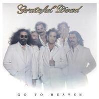 The Grateful Dead - Go to Heaven