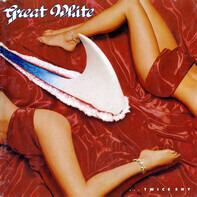 Great White - ...Twice Shy