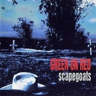 Green On Red - Scapegoats
