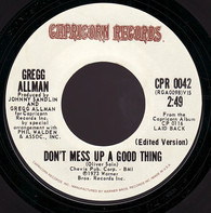 Gregg Allman - Don't Mess Up A Good Thing / Please Call Home