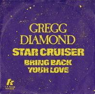 Gregg Diamond - Star Cruiser / Bring Back Your Love
