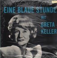 Greta Keller - Eine blaue Stunde