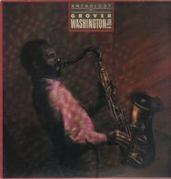 Grover Washington Jr. - Anthology Of Grover Washington Jr.