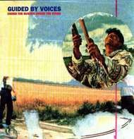 Guided By Voices - Under the Bushes