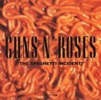 Guns N' Roses - 'The Spaghetti Incident?'