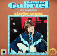 Gunter Gabriel - Der Liederboss - Starke Songs
