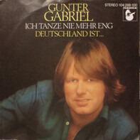 Gunter Gabriel - Ich Tanze Nie Mehr Eng / Deutschland Ist...