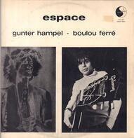 Gunter Hampel / Boulou Ferré - Espace