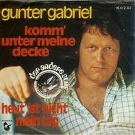 Gunter Gabriel - Komm' Unter Meine Decke / Heut' Ist Nicht Mein Tag