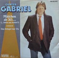 Gunter Gabriel - Mädchen Ab 30… (… Lieben Am Besten!!)