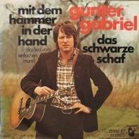 Gunter Gabriel - Mit Dem Hammer In Der Hand (Das Lied Vom Einfachen Mann)